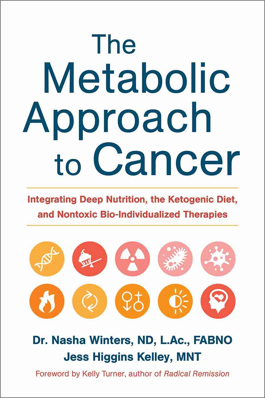 The Metabolic Approach to Cancer